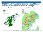 the national broadband scheme brought basic broadband to unserved areas of donegal