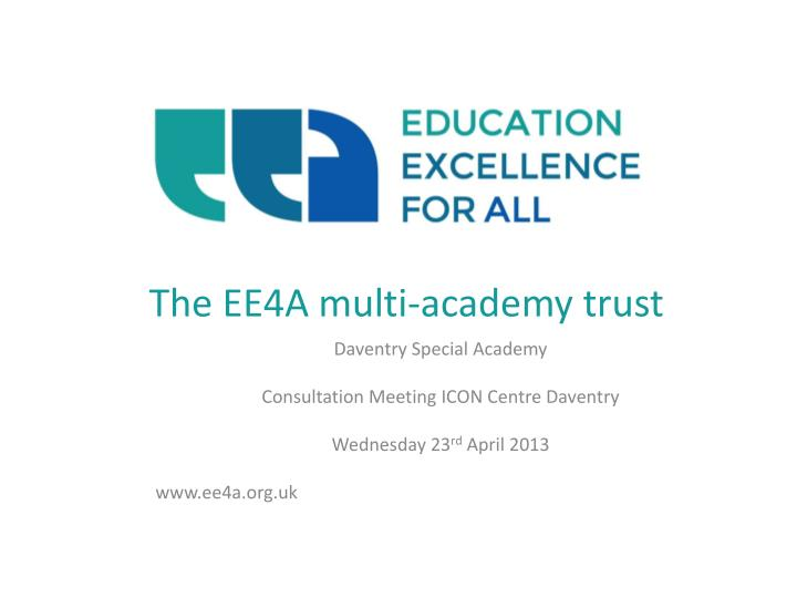 the ee4a multi academy trust n.