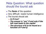 meta question what question should the tourist ask