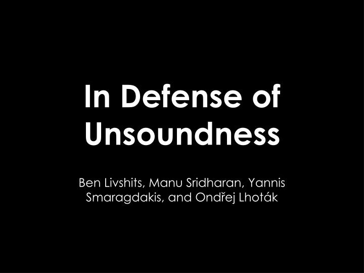 in defense of unsoundness n.