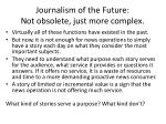 journalism of the future not obsolete just more complex
