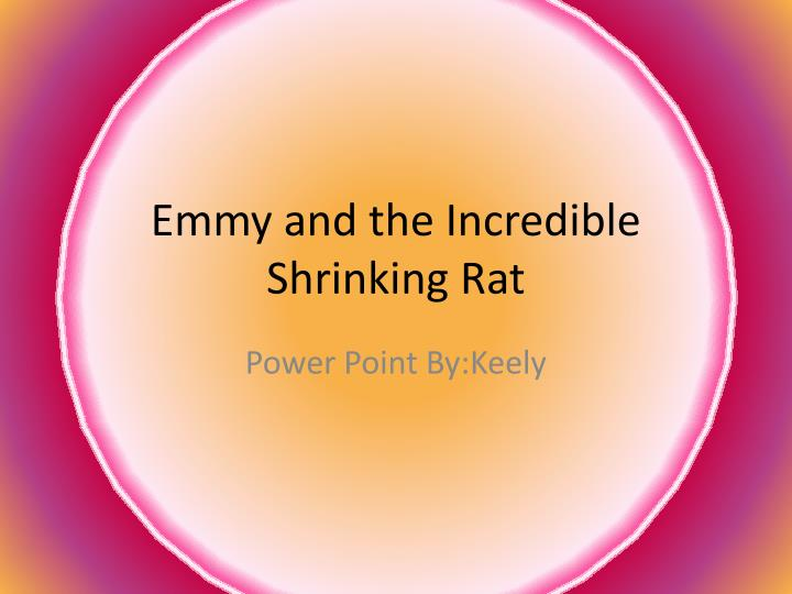 emmy and the incredible shrinking rat n.