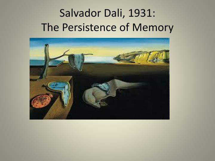 a literary analysis of the persistence of memory by salvador dali Salvador dali's painting the persistence of memory, uses a variety of artistic methods and principles (glatstein) the emphasis of the piece are the the persistence of memory seems to have a darker impact on people because of its style and subject matter it is not seen as a cheerful or happy painting.