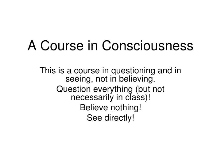 a course in consciousness n.