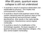 after 85 years quantum wave collapse is still not understood