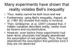 many experiments have shown that reality violates bell s inequality