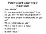 personalized statement of materialism