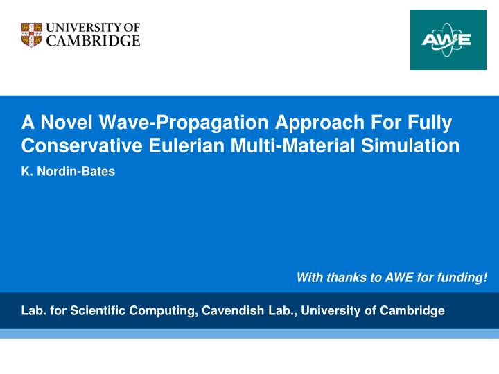 a novel wave propagation approach for fully conservative eulerian multi material simulation n.