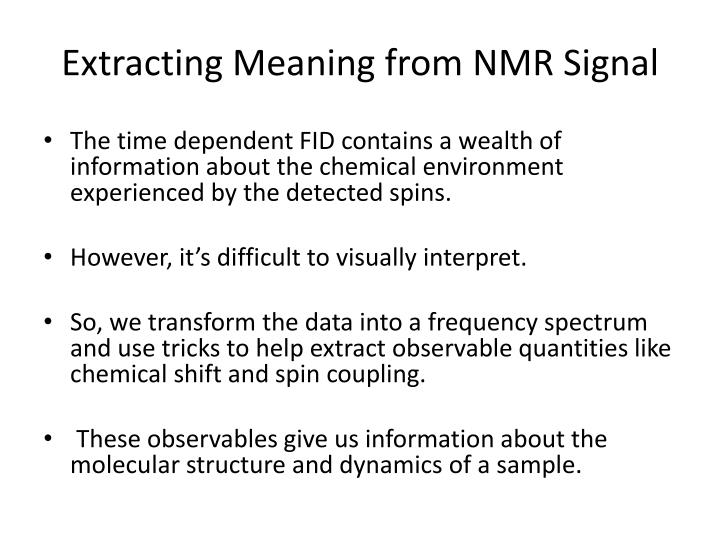Extracting Meaning from NMR Signal