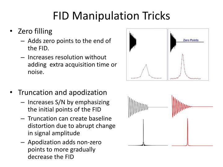 FID Manipulation Tricks