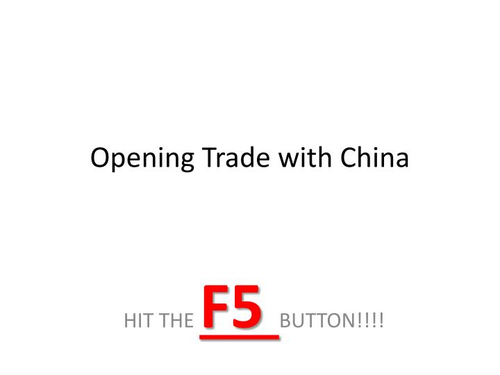 opening trade with china n.