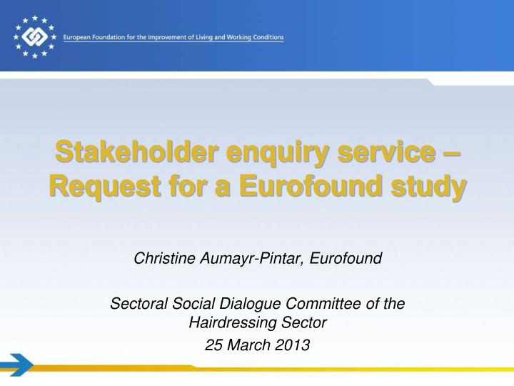 stakeholder enquiry service request for a eurofound study n.