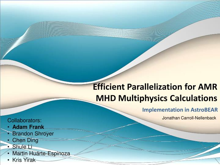 efficient parallelization for amr mhd multiphysics calculations n.