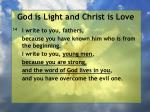 god is light and christ is love151