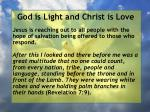 god is light and christ is love34