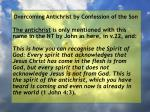 overcoming antichrist by confession of the son18
