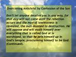 overcoming antichrist by confession of the son21