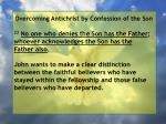 overcoming antichrist by confession of the son53