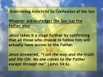 overcoming antichrist by confession of the son57
