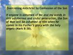 overcoming antichrist by confession of the son97