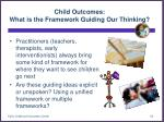 child outcomes what is the framework guiding our thinking
