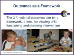 outcomes as a framework