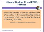 ultimate goal for ei and ecse families
