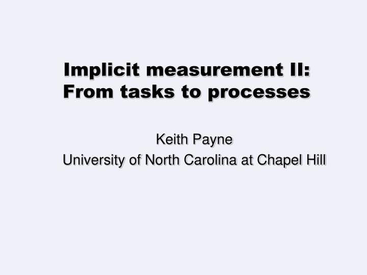implicit measurement ii from tasks to processes n.