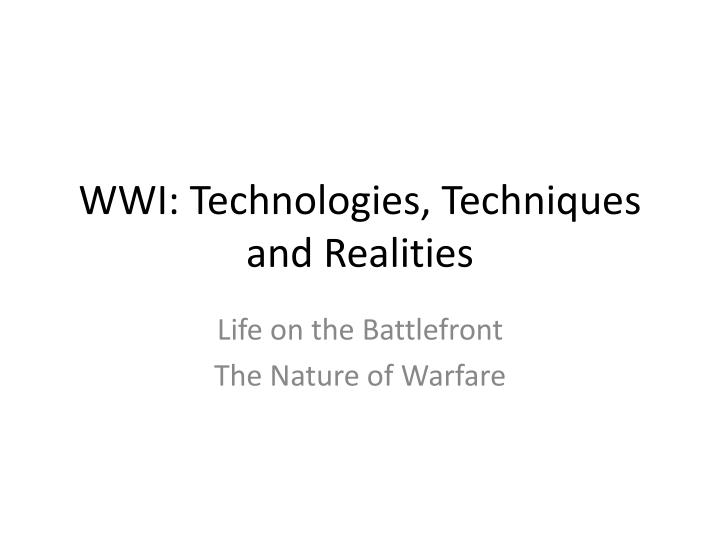 wwi technologies techniques and realities n.