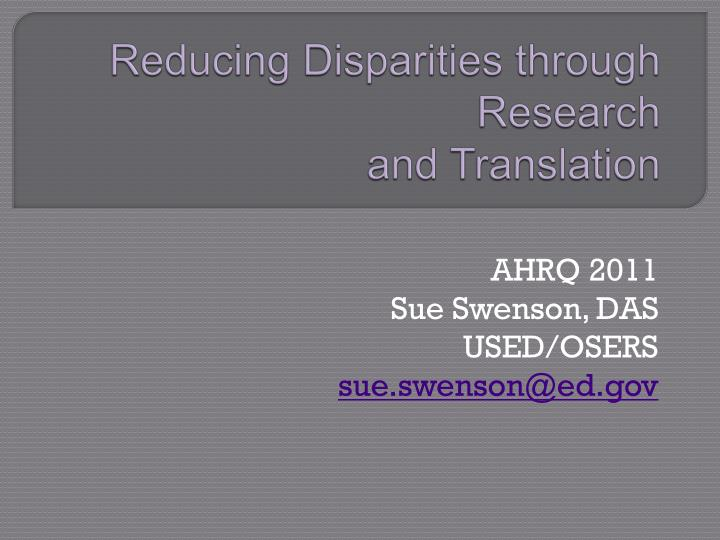 reducing disparities through research and translation n.