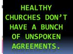 healthy churches don t have a bunch of unspoken agreements