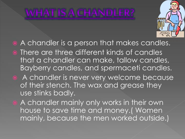 What Is A Chandler?