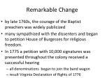 remarkable change