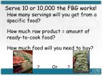 serve 10 or 10 000 the fbg works