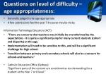questions on level of difficulty age appropriateness