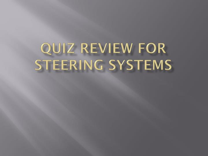 quiz review for steering systems n.