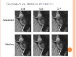 gaussian vs median filtering