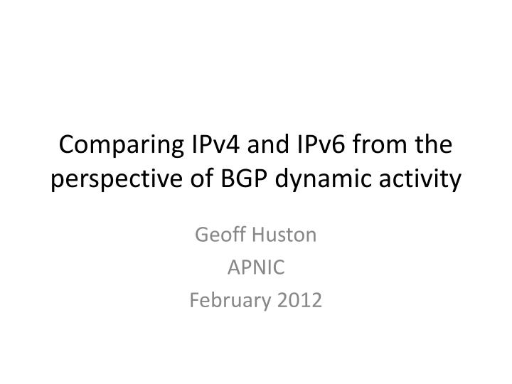 comparing ipv4 and ipv6 from the perspective of bgp dynamic activity n.