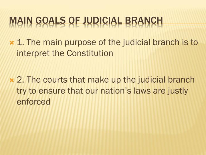 Main goals of judicial branch