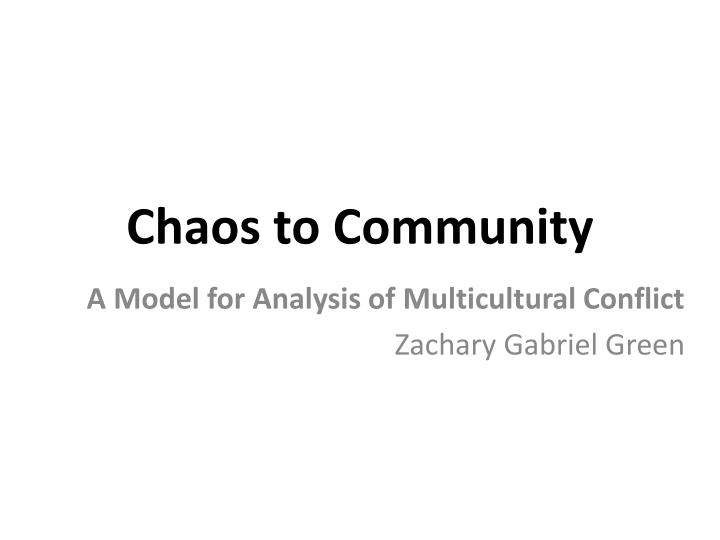 chaos to community n.