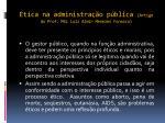 tica na administra o p blica artigo do prof msc luiz almir menezes fonseca1