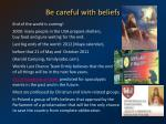 be careful with beliefs