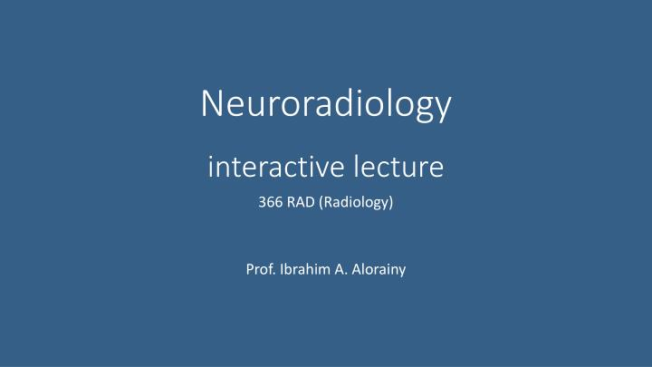 neuroradiology interactive lecture n.