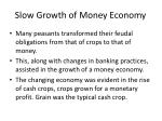 slow growth of money economy