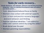 tasks for early recovery
