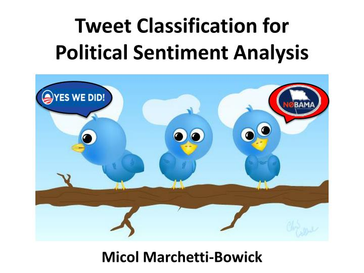 tweet classification for political sentiment analysis n.