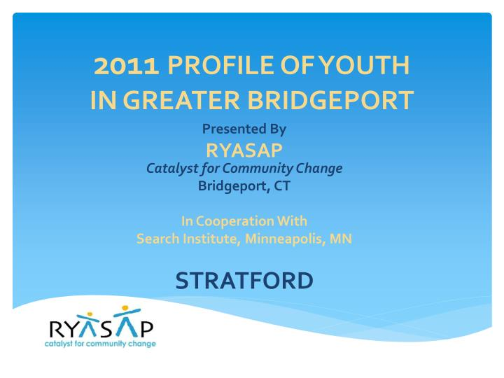 20 11 profile of youth in greater bridgeport n.