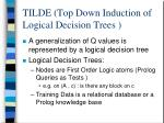 tilde top down induction of logical decision trees