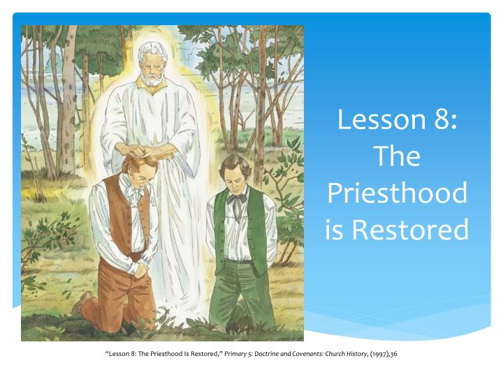 lesson 8 the priesthood is restored n.
