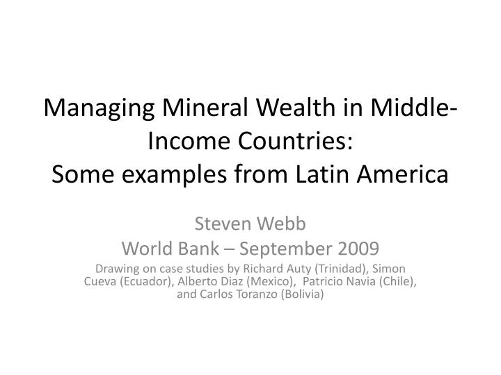 managing mineral wealth in middle income countries some examples from latin america n.